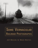 Some Vernacular Railroad Photographs : 1983 - Jeff Brouws
