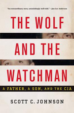 The Wolf and the Watchman : A Father, a Son, and the CIA - Scott Johnson