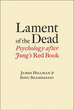 Lament of the Dead : Psychology After Jung's Red Book - James Hillman