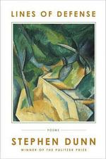 Lines of Defense : Poems - Stephen Dunn