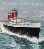 SS United States : Red, White, and Blue Ribband, Forever - John Maxtone-Graham