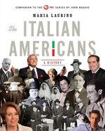 The Italian Americans : A History - Maria Laurino