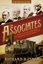 The Associates : Four Capitalists Who Created California (Enterprise) - Richard Rayner