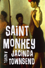 Saint Monkey : A Novel - Jacinda Townsend