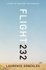 Flight 232 : A Story of Disaster and Survival - Laurence Gonzales