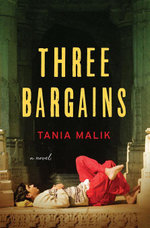 Three Bargains : A Novel - Tania Malik