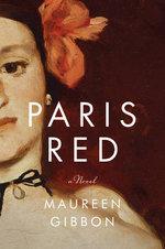 Paris Red : A Novel - Maureen Gibbon