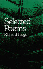 Selected Poems - Richard Hugo