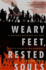Weary Feet, Rested Souls : A Guided History of the Civil Rights Movement - Townsend Davis