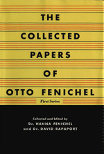 The Collected Papers of Otto Fenichel : First Series - Otto Fenichel