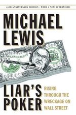 Liar's Poker : Rising Through the Wreckage on Wall Street - Michael Lewis