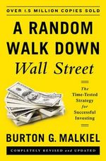 Random Walk Down Wall Street : The Time-Tested Strategy for Successful Investing - Burton G. Malkiel