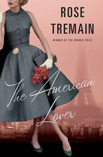 The American Lover - Rose Tremain