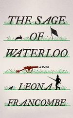 The Sage of Waterloo : A Tale - Leona Francombe