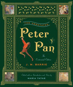 The Annotated Peter Pan (The Centennial Edition)  (The Annotated Books) - J. M. Barrie