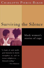 Surviving the Silence : Black Women's Stories of Rape - Charlotte Pierce-Baker