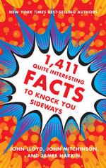 1,411 Quite Interesting Facts to Knock You Sideways - John Lloyd