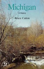 Michigan : With a Historical Guide - Bruce Catton