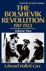 The Bolshevik Revolution, 1917-1923: v. 2 : A History of Soviet Russia - Edward Hallett Carr