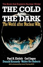 The Cold and the Dark : The World after Nuclear War - Paul R. Ehrlich