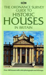 The Ordinance Survey Guide to Historic Houses in Britain - Nathaniel Harris