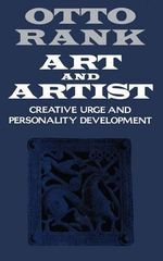 Art and Artist : Creative Urge and Personality Development - Otto Rank