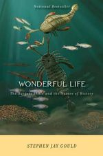 Wonderful Life : The Burgess Shale and the Nature of History - Stephen Jay Gould