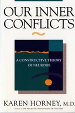 Our Inner Conflicts : A Constructive Theory of Neurosis - Karen Horney