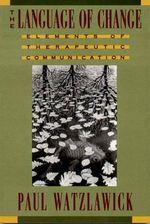 The Language of Change : Elements of Therapeutic Communication - Paul Watzlawick