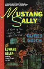 Mustang Sally : A Novel - Edward Allen