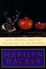 Love, Death and the Changing of the Seasons : Passage to a New Way of Living - A Guide to Facing... - M. Hacker