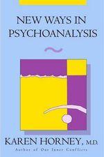 New Ways in Psychoanalysis - Karen Horney