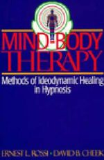 Mind-body Therapy : Methods of Ideodynamic Healing in Hypnosis - Ernest Lawrence Rossi