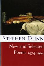 New and Selected Poems 1974-1994 : 1974-1994 - Stephen Dunn