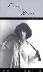 Early Work : 1970-1979 - Patti Smith