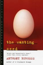 The Wanting Seed : Norton Paperback Fiction - Anthony Burgess