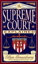 The Supreme Court Explained - Ellen Greenberg