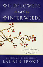 Wild Flowers and Winter Weeds - Lauren Brown
