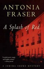 A Splash of Red : Jemima Shore Mysteries - Antonia Fraser