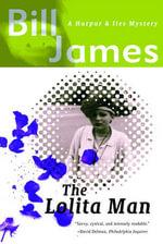 Lolita Man : Harpur & Iles Mysteries - Bill James