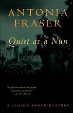 Quiet as a Nun : Jemima Shore Mysteries - Lady Antonia Fraser