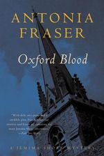 Oxford Blood - Lady Antonia Fraser