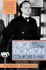 Virgil Thomson : Composer on the Aisle - Anthony Tommasini