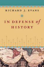 In Defense of History - Richard J. Evans