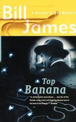Top Banana : A Harpur & Iles Mystery - Bill James