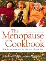 The Menopause Cookbook : How to Eat Now and For the Rest of Your Life - Hope Ricciotti