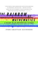 The Rainbow of Mathematics : A History of the Mathematical Sciences - Professor Ivor Grattan-Guinness