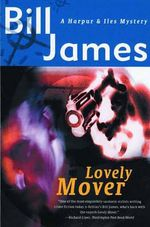 Lovely Mover : A Harpur and Iles Mystery - Bill James