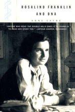 Rosalind Franklin and DNA - Anne Sayre