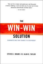 The Win/win Solution : Guaranteeing Fair Shares to Everybody - Steven J. Brams